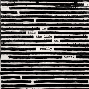 Roger_Waters_-_Is_This_the_Life_We_Really_Want _(Artwork)